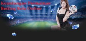 Keuntungan Permainan Betting Bola Online